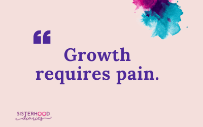 Growth Requires Pain